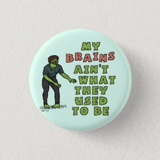 Funny Zombie Brains Old Age Pinback Button