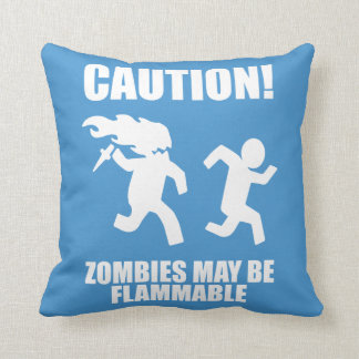 Funny Zombie - CAUTION! Zombies May Be Flammable Throw Pillow