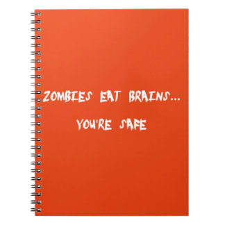 FUNNY ZOMBIE INSULT EAT BRAINS YOU ARE SAFE LAUGH SPIRAL NOTEBOOKS