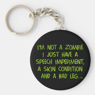 Funny Zombie Not a Zombie Green Keychains