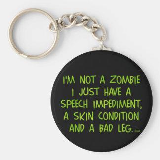 Funny Zombie Not a Zombie Green Keychain