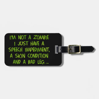Funny Zombie Not a Zombie Green Bag Tag