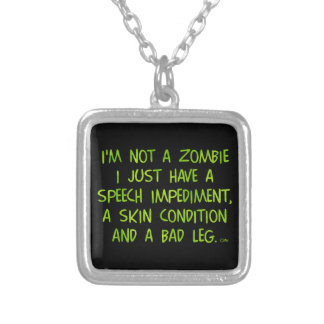 Funny Zombie Not a Zombie Green Necklace
