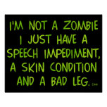 Funny Zombie Not a Zombie Green Poster