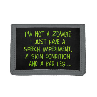 Funny Zombie Not a Zombie Green Tri-fold Wallets