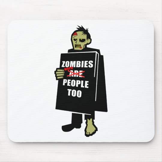 Funny Zombie, Zombie Were People Too Mouse Pad