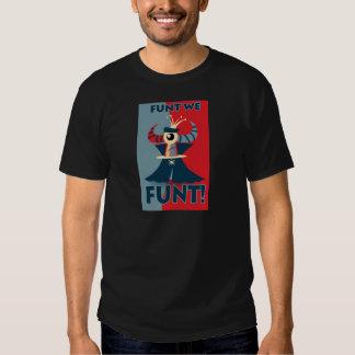 Funt WE FUNT! Shirts