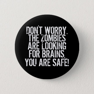 Funy DON'T WORRRY - ZOMBIES Typography Pinback Button