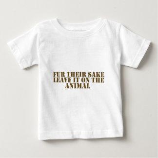Fur their sake baby T-Shirt
