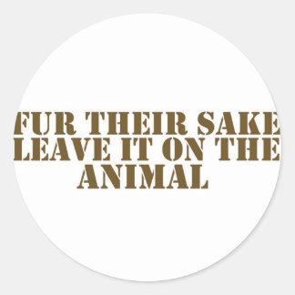 Fur their sake round stickers