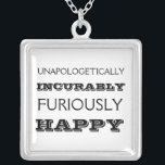 """Furiously happy necklace<br><div class=""""desc"""">Despite depression and anxiety,  I still try to make it a point to be furiously and powerfully happy whenever possible.  Sometimes that&#39;s the only other choice you have.</div>"""