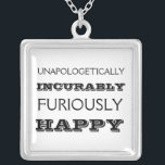 "Furiously happy necklace<br><div class=""desc"">Despite depression and anxiety,  I still try to make it a point to be furiously and powerfully happy whenever possible.  Sometimes that&#39;s the only other choice you have.</div>"