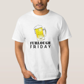 Furlough Friday Beer Mug Value T-Shirt