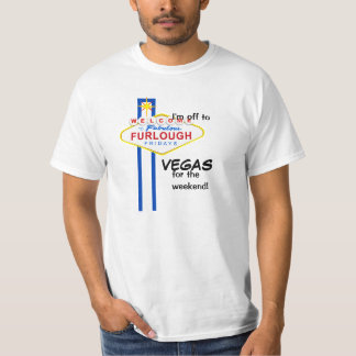 Furlough Fridays - Going to Vegas T-Shirt