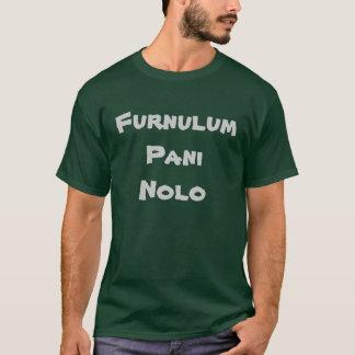 Furnulum Pani Nolo T-Shirt