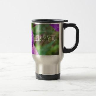 Fuschia Fury; Happy Birthday Travel Mug