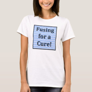 Fusing for a Cure T-Shirt