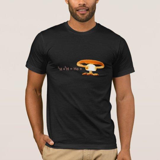 Fusion - don't rile a physicist T-Shirt