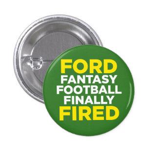 Fútbol de la fantasía de FORD finalmente ENCENDIDO Pin Redondo De 1 Pulgada