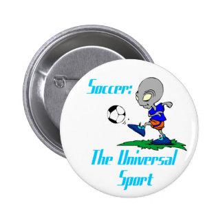 Fútbol: El botón universal del deporte Pin Redondo De 2 Pulgadas