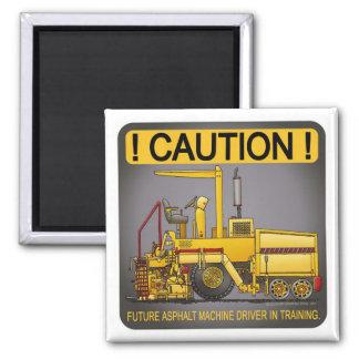 Future Asphalt Paving Machine Driver Magnet