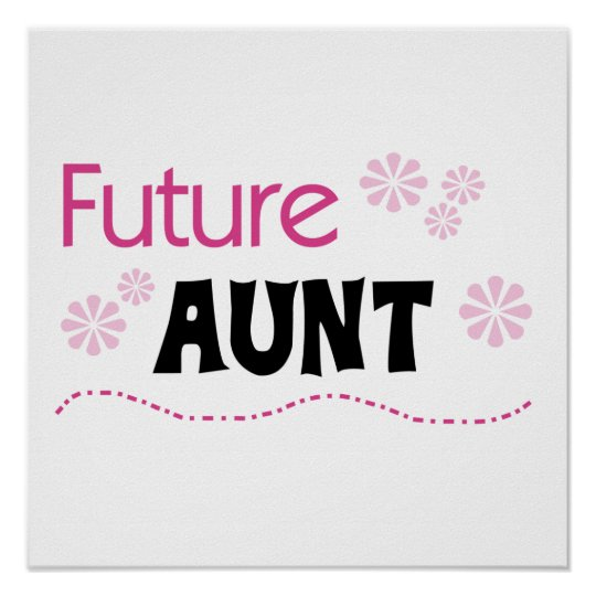 Future Aunt Black and Pink T-shirts and Gifts Poster