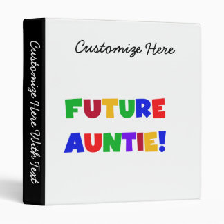 Future Auntie Primary Colors T-shirts and Gifts Binder