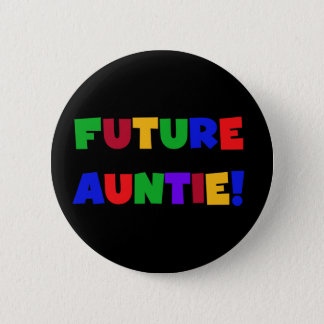 Future Auntie-Primary Colors Tshirts and Gifts Pinback Button
