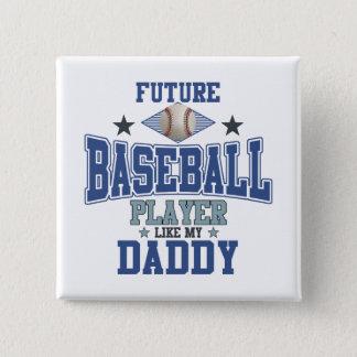 Future Baseball Player Like My Daddy Pinback Button