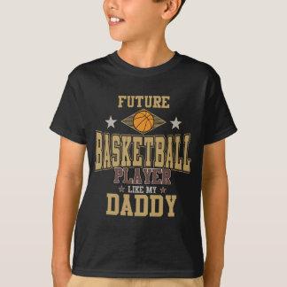 Future Basketball Player Like My Daddy T-Shirt