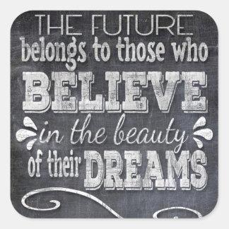 Future Belong, Believe in the Beauty Dreams, Black Square Sticker