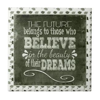 Future Belong, Believe in the Beauty Dreams, Green Ceramic Tile
