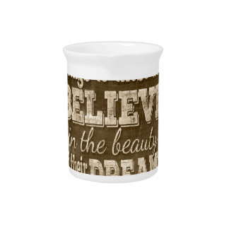 Future Belong, Believe in the Beauty Dreams, Sepia Beverage Pitcher