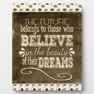 Future Belong, Believe in the Beauty Dreams, Sepia Plaque