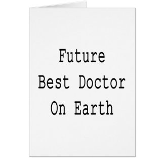 Future Best Doctor On Earth Cards