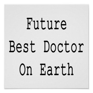 Future Best Doctor On Earth Poster