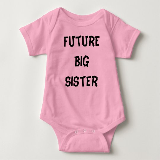 Future Big Sister Baby Bodysuit