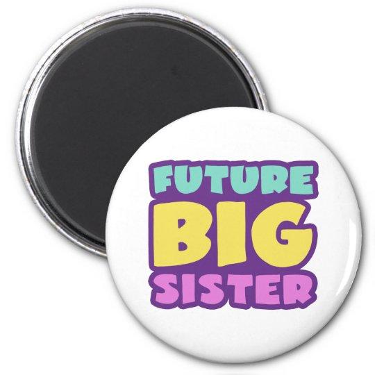 Future Big Sister Magnet