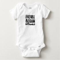 Future Bitcoin Billionaire Baby Baby Onesie