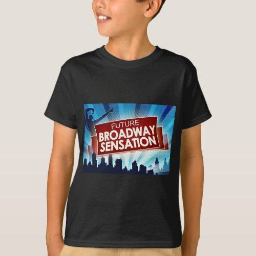 Future Broadway Sensation T_Shirt