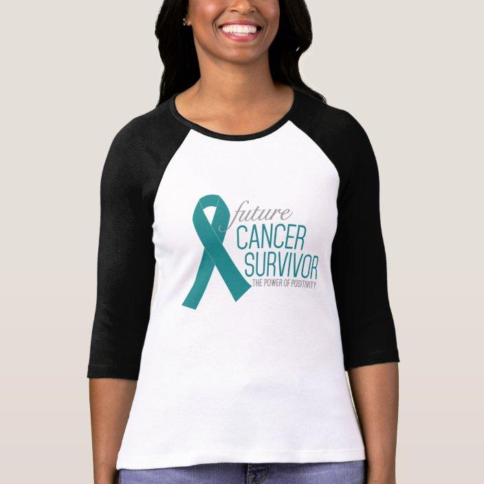 Future Cancer Survivor Ovarian Cancer Awareness T Shirt Zazzle Com