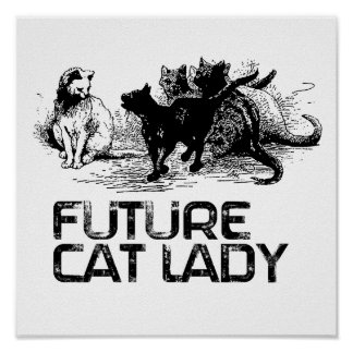 Future Cat lady - Cat Humor Posters