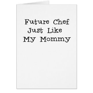 Future Chef Like Mommy.png Card