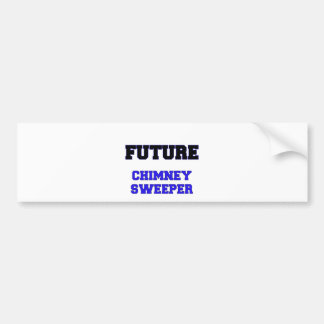 Future Chimney Sweeper Bumper Stickers