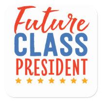 Future Class President School Uniform Running For Square Sticker