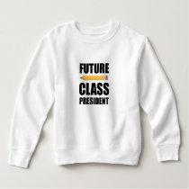 Future Class President Sweatshirt