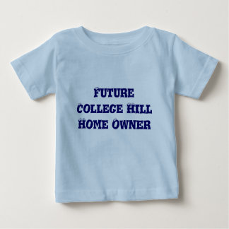 Future College Hill Home Owner T-shirt