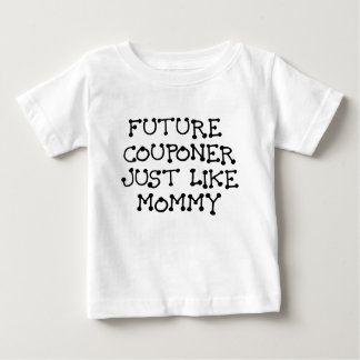 FUTURE COUPONER JUST LIKE MOMMY.png Tee Shirt