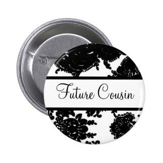 Future Cousin Pins