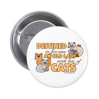 Future Crazy Cat Lady Funny Saying Design Pinback Button